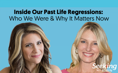 INSIDE OUR PAST LIFE REGRESSIONS: WHY IT MATTERS NOW
