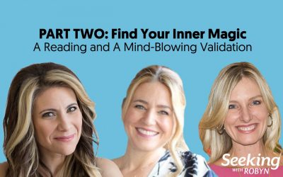 PART TWO: FIND YOUR INNER MAGIC – A Reading & A Mind-Blowing Validation