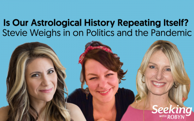 IS OUR ASTROLOGICAL HISTORY REPEATING ITSELF? Stevie Weighs in on Politics and the Pandemic