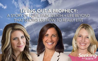 LIVING OUT A PROPHECY: A Story of Love, Pain, Death + Life Beyond That Shows Us How to Really Live